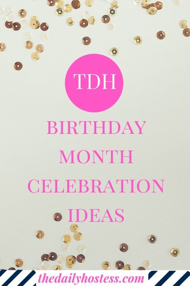How to Celebrate a Birthday Month - The Daily Hostess #birthdaymonth