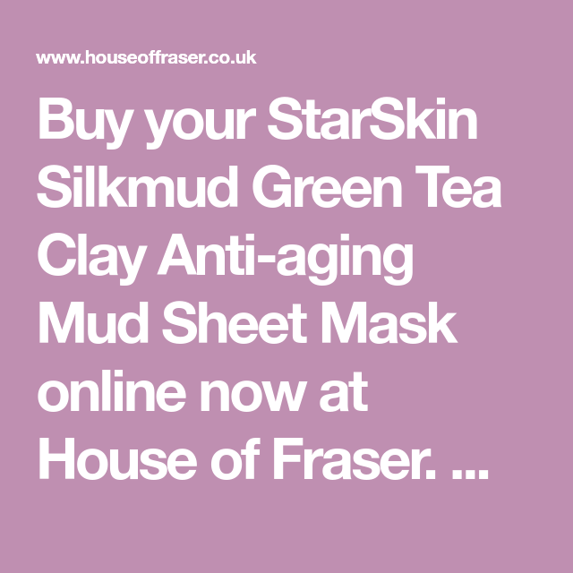 d300935eb024 Buy your StarSkin Silkmud Green Tea Clay Anti-aging Mud Sheet Mask online  now at House of Fraser. Why not Buy and Collect in-store