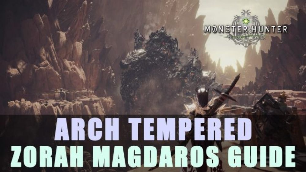 MHW: Arch Tempered Zorah Magdaros Guide Blackally | PC in 2019