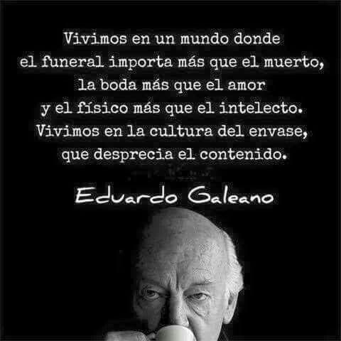 Galeano Frases Sabias Frases Bonitas Y Frases Motivadoras