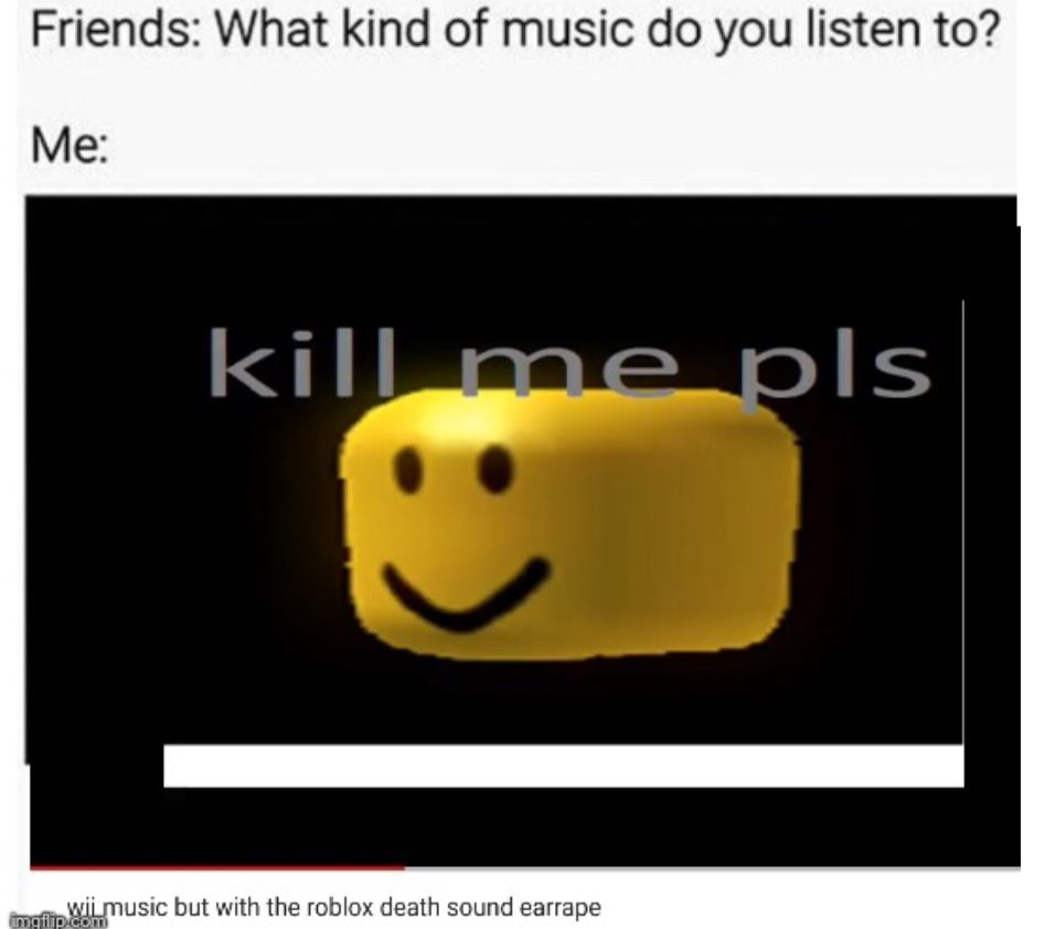 I Only Listen To Real Music Mom Humor Roblox Memes Roblox