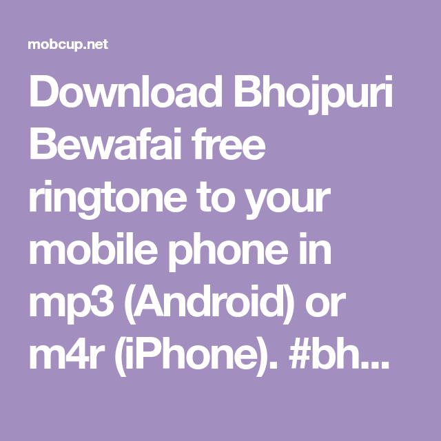 Download Bhojpuri Bewafai Free Ringtone To Your Mobile Phone In Mp3 Android Or M4r Iphone Bhojpuri Bewafa Ringtone Download Inpirational Quotes Messages