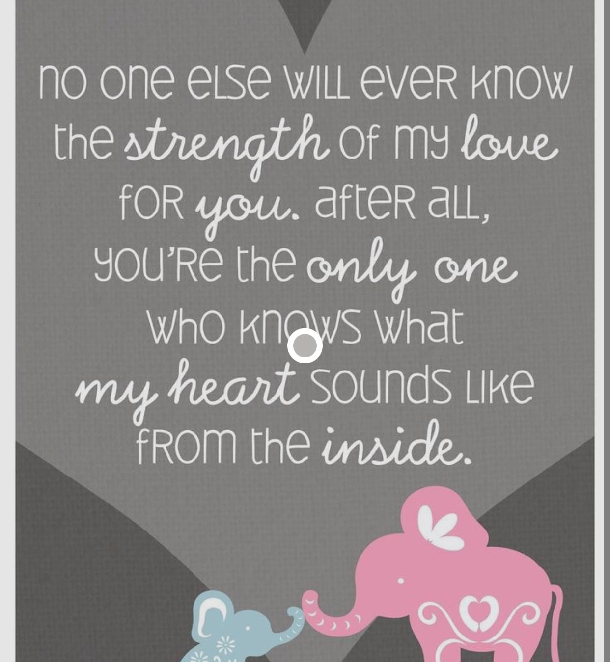 I Never Knew I Could Love Someone So Much That I Haven T Even Met Yet 9 Weeks Left Elephant Quotes Baby Quotes Daughter Quotes