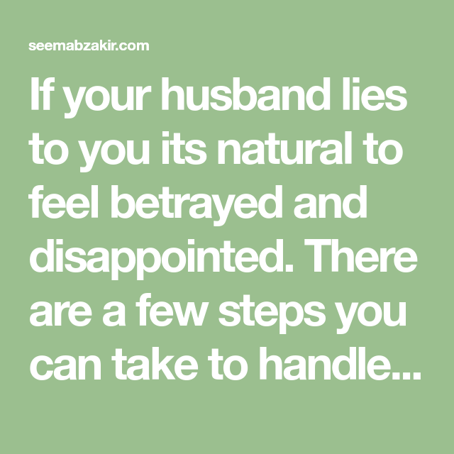 How to handle a liar husband