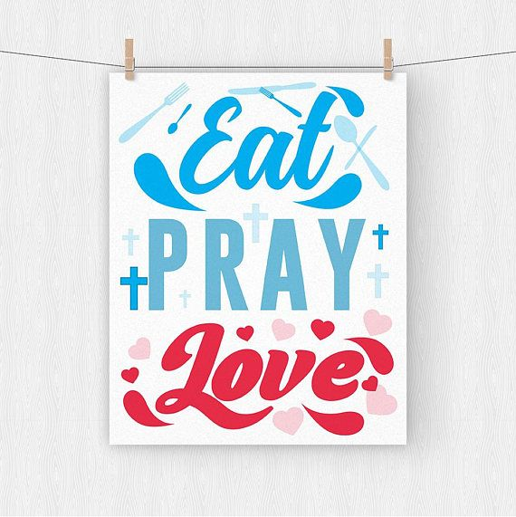 Wall Art Prints Eat Pray Love Kitchen Decor Dining Room