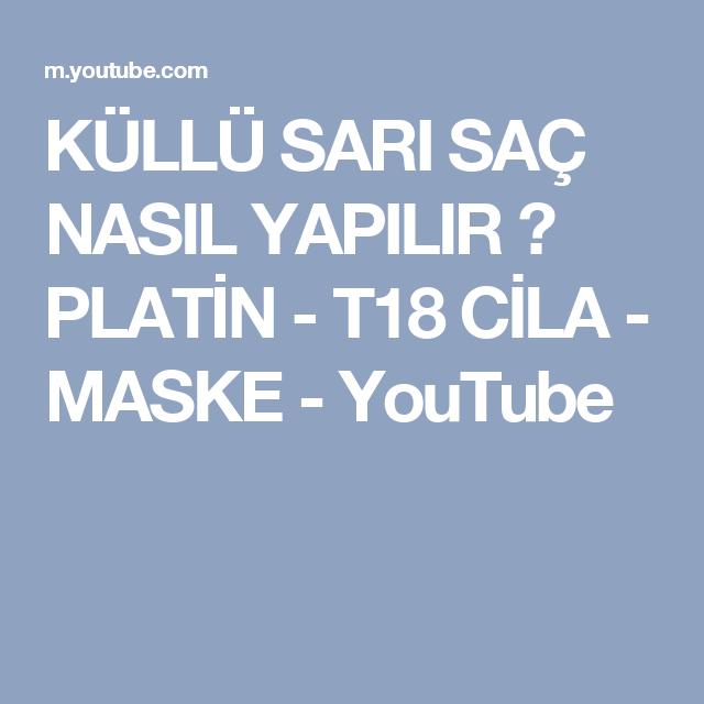 Kullu Sari Sac Nasil Yapilir Platin T18 Cila Maske Youtube