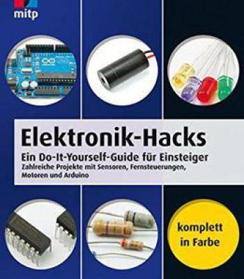 Elektronik hacks ein do it yourself guide fr einsteiger elektronik hacks ein do it yourself guide fr einsteiger zahlreiche solutioingenieria Choice Image