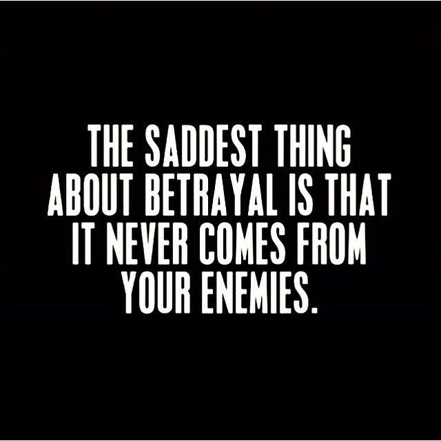 The Saddest Thing About Betrayal Quotes Quote Life Sad Truth