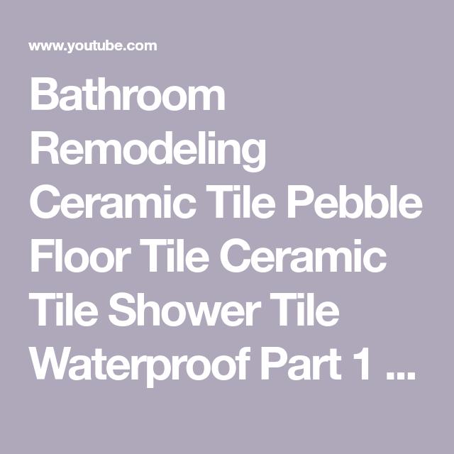 Bathroom Remodeling Ceramic Tile Pebble Floor Tile Ceramic Tile Custom Youtube Bathroom Remodel Inspiration Design
