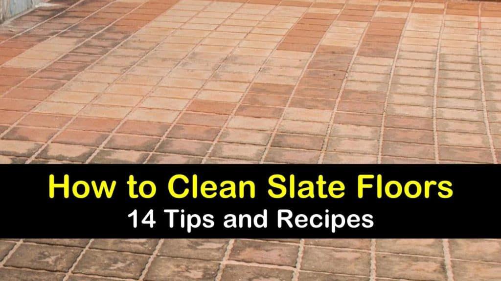 14 Brilliant Ways to Clean Slate Floors in 2020 Slate