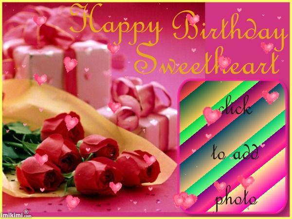 Happy Birthday Sweetheart Birthday Frames Pinterest Happy