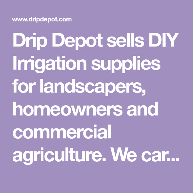 Drip Depot sells DIY Irrigation supplies for landscapers
