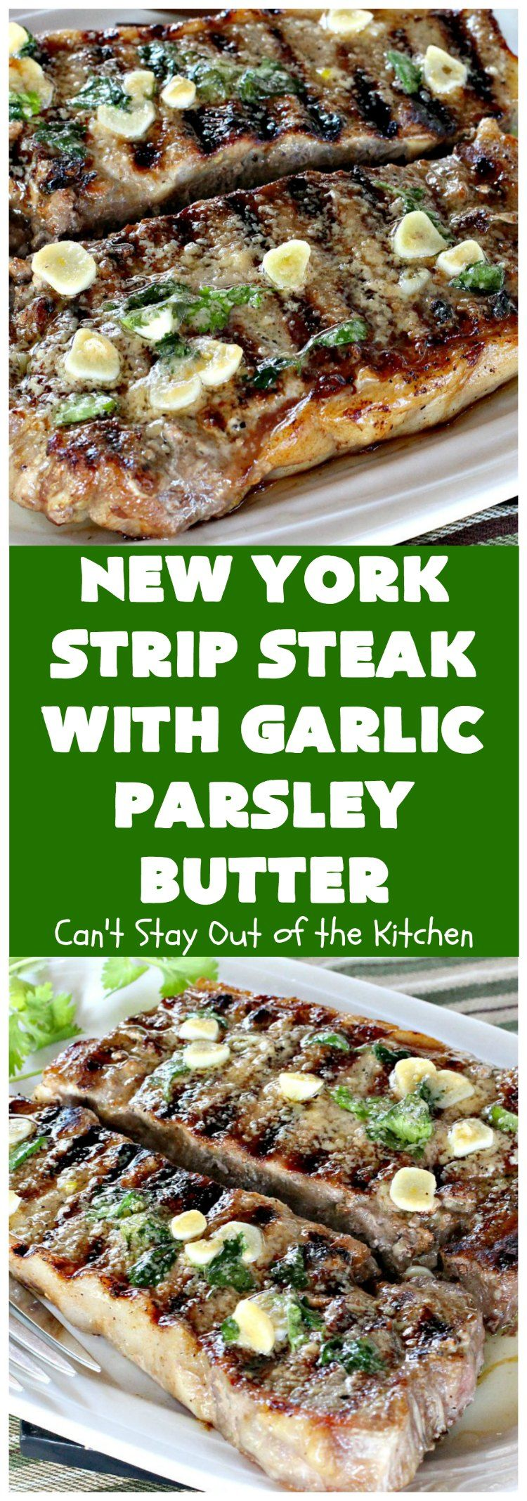 New York Strip Steak with Garlic Parsley Butter #beefsteakrecipe