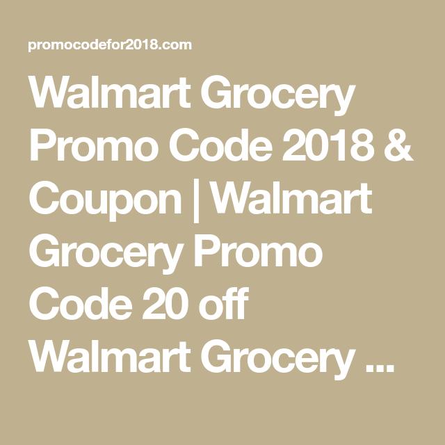Walmart Grocery Promo Code 2018 Coupon Walmart Grocery Promo