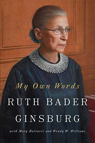 My Own Words by Ruth Bader Ginsburg (Releases October 4th, 2016) | Ruth bader ginsburg, Nonfiction books, Books to read