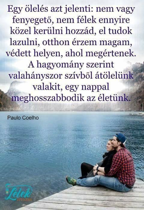 szeretet idézetek paulo coelho Pin by Kacsándi Tamás on Szeretet | Affirmation quotes, Life