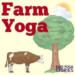 farm yoga  kids yoga stories  yoga stories for kids