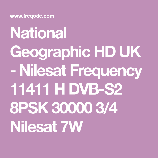 National Geographic Hd Uk Nilesat Frequency 11411 H Dvb S2 8psk 30000 3 4 Nilesat 7w National Geographic Real Madrid Tv Home Documentary