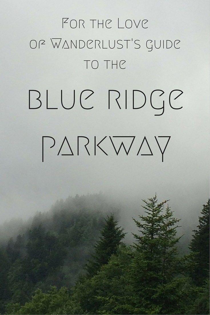 For the Love of Wanderlust's Blue Ridge Parkway Guide - For the Love of Wanderlust