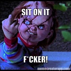Chucky Flipping Someone Off Scary Funny Funny Horror Horror Movies Memes