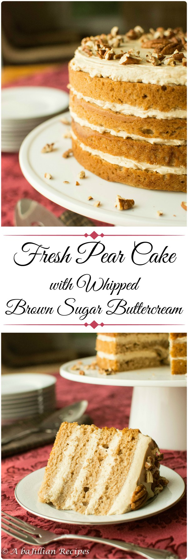 Fresh Pear Cake with Whipped Brown Sugar Buttercream   A baJillian Recipes
