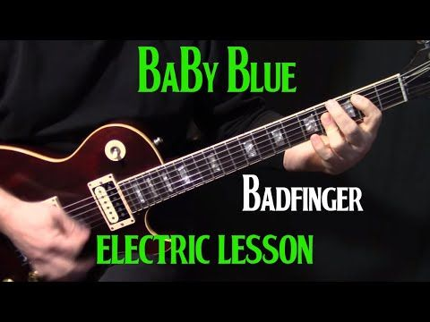 How To Play Baby Blue On Guitar By Badfinger Electric Guitar