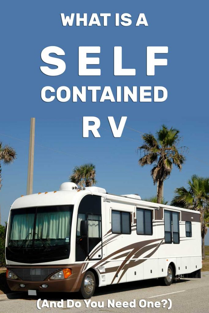 What is a SelfContained RV (And Do You Need One