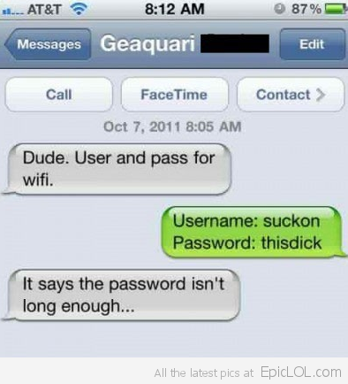Dude, whats the user and pass for wifi?