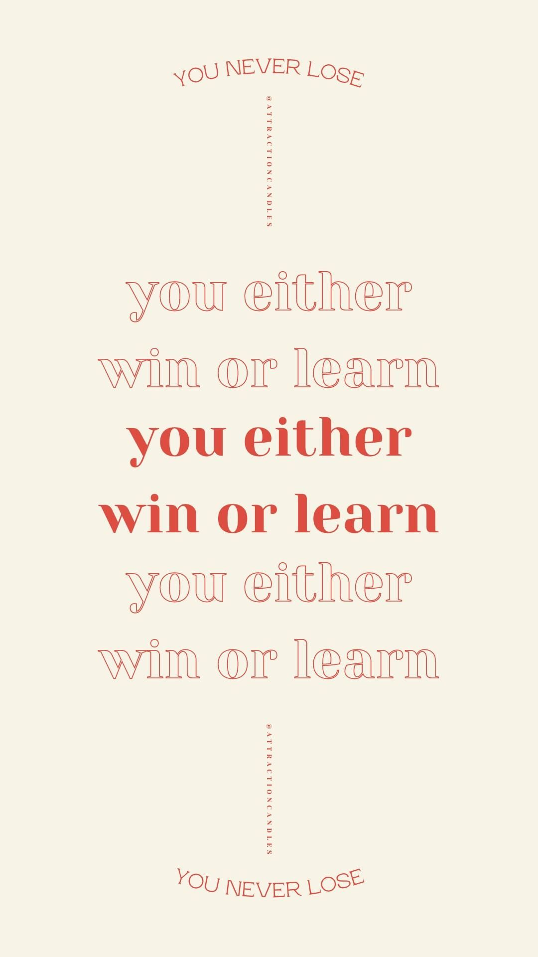 Inspiring reminder, motivation quote, positive affirmations. you never lose, you either win or learn