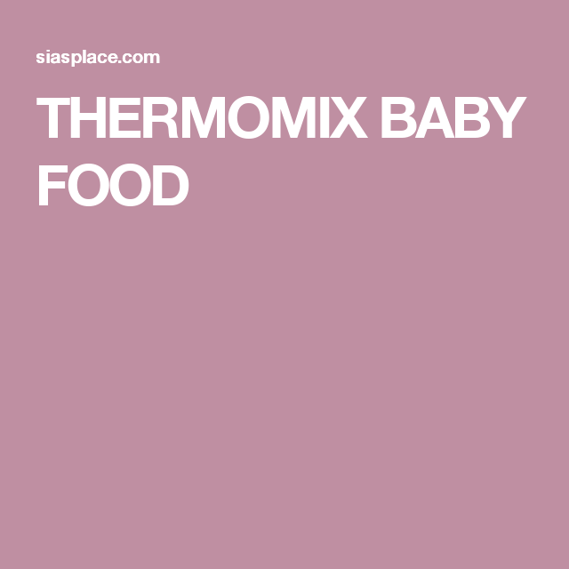 Thermomix baby food thermomix kids recipes pinterest thermomix recipes thermomix baby food forumfinder Choice Image