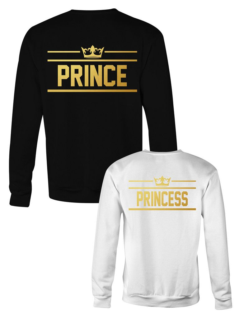 Prince   Princess matching sweatshirts for couples in 2019  7fa10ae76a