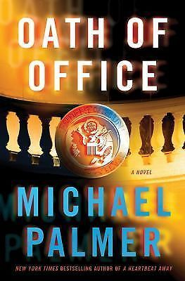 Oath Of Office By Michael Palmer 2012 Hardcover First Edtition Thriller Books Psychological Book Worth Reading Thriller Books