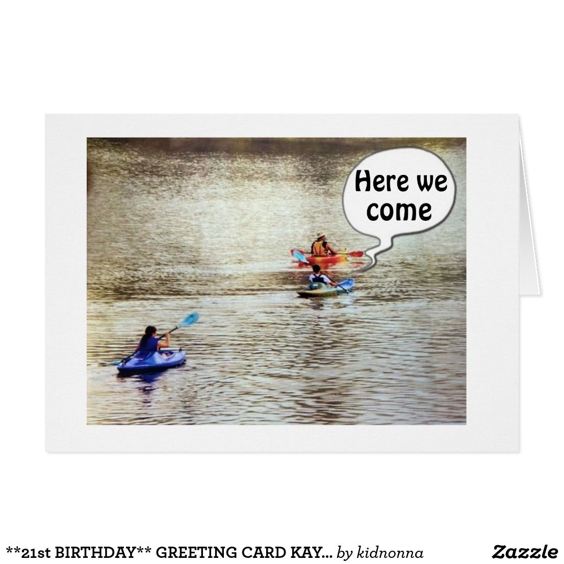 21st Birthday Greeting Card Kayak Style Lets Try This