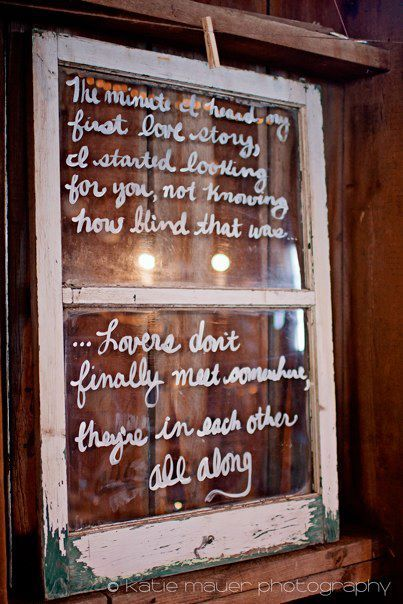From My Friend Emily Uhl S Wedding I Love This Rumi Quote And I Love That They Wrote It On An Old Window So Pr Rumi Quotes First Love Story No