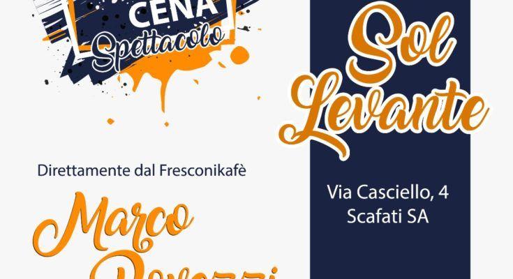 Cena Spettacolo con Marco Rovezzi al Sol Levante di Scafati | Report Campania