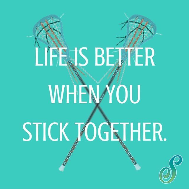 Life is better when we 'stick' together! #Lax #Quote (With images ...