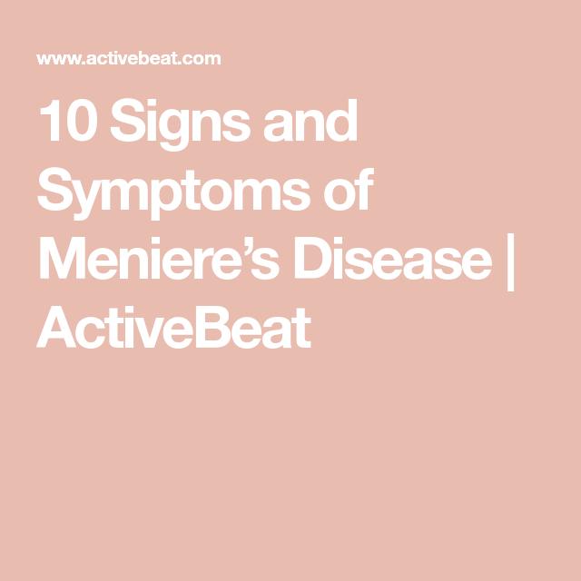 10 Signs And Symptoms Of Meniere S Disease Activebeat Menieres Disease Diet Meneires Disease Thyroid Symptoms