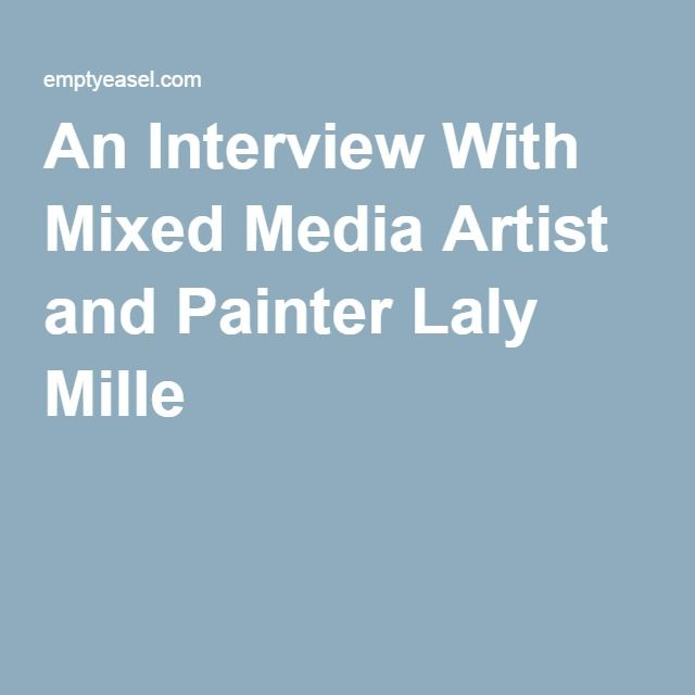 An Interview With Mixed Media Artist and Painter Laly Mille