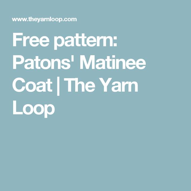Free pattern: Patons\' Matinee Coat | The Yarn Loop | Baby sweater ...