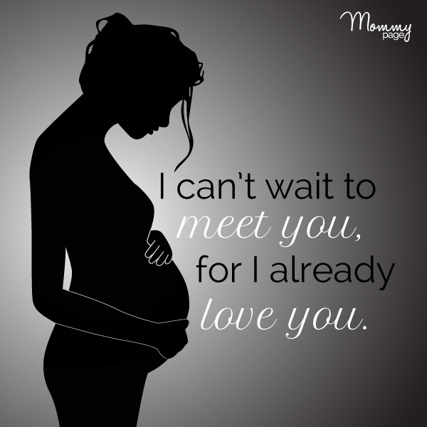 I can't wait to meet you, for I already love you.