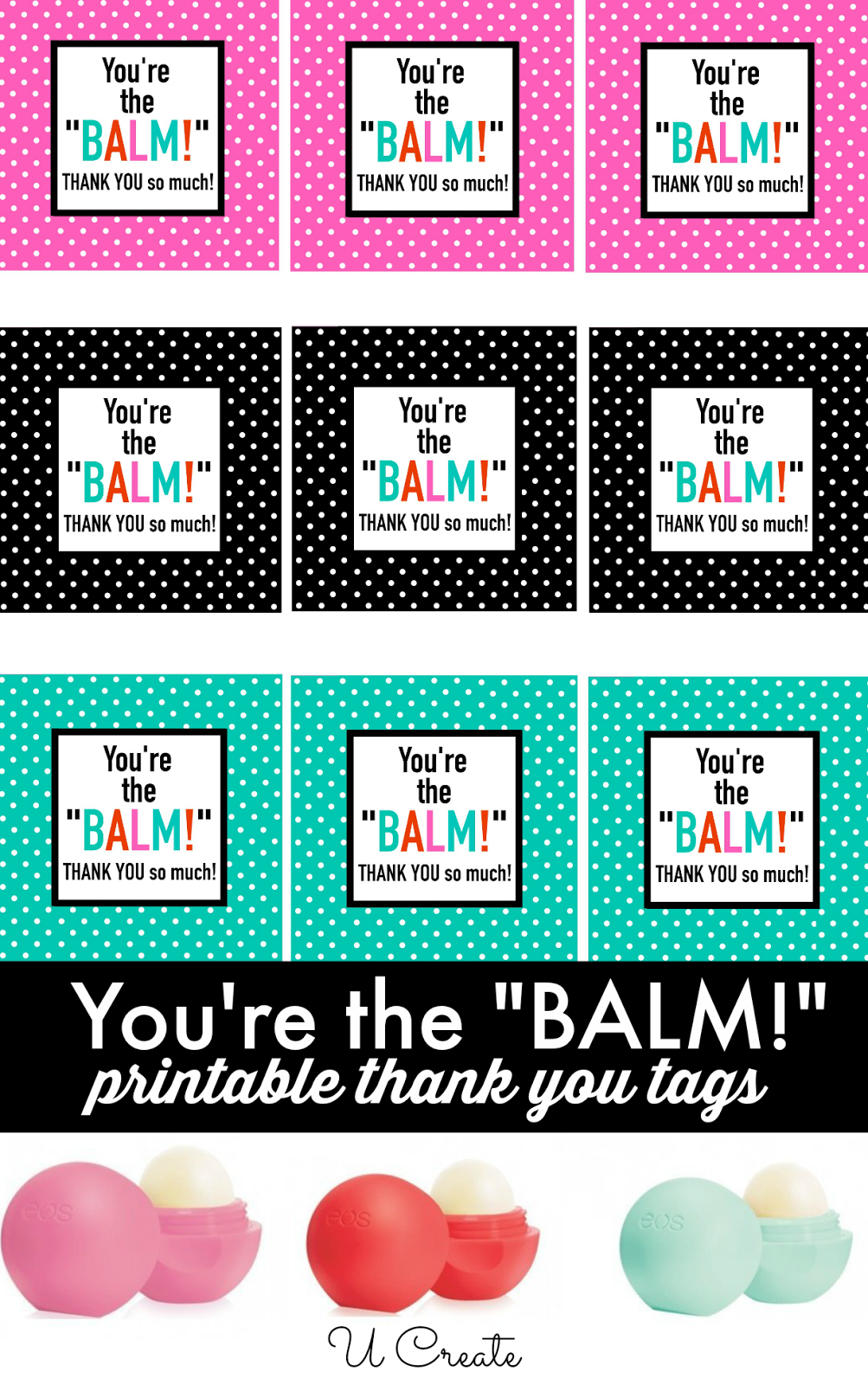 Free Printables: You're the BALM! Simple thank you gift anytime of year! Teacher version available, too!