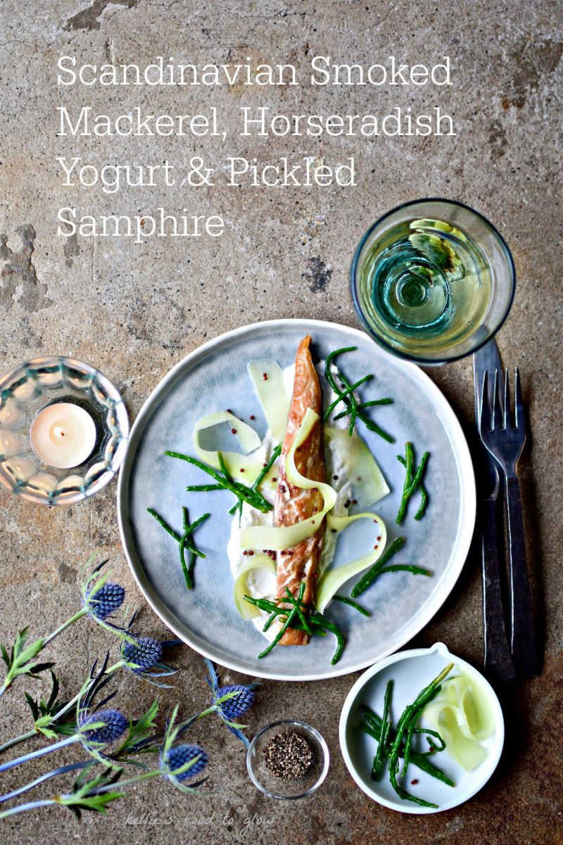 Easy Scandinavian Smoked Mackerel Horseradish Yogurt And Pickled Samphire Recipe Food To Glow Mackerel Recipes Delicious Healthy Recipes Recipes