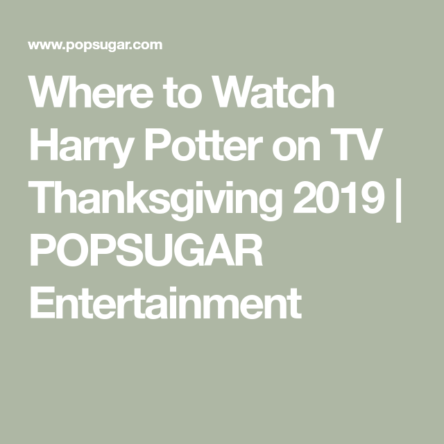 A 3 Day Harry Potter Marathon Is Playing Over Thanksgiving Weekend So Plan Accordingly Harry Potter Marathon Harry Potter Harry Potter Weekend