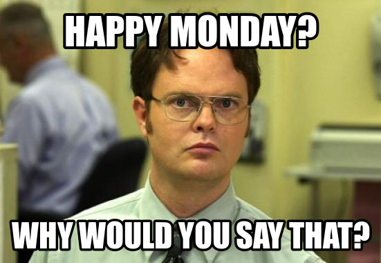 Happy Monday Meme Funny : We all wish you a great week happy monday funny