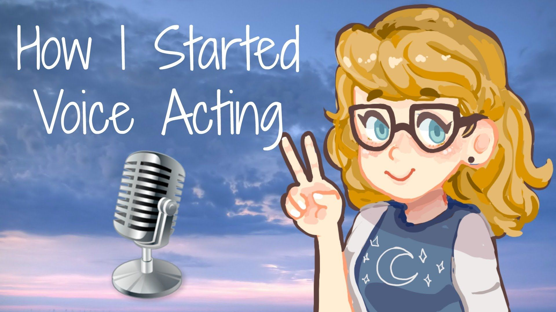 How i started voice acting voice acting the voice acting
