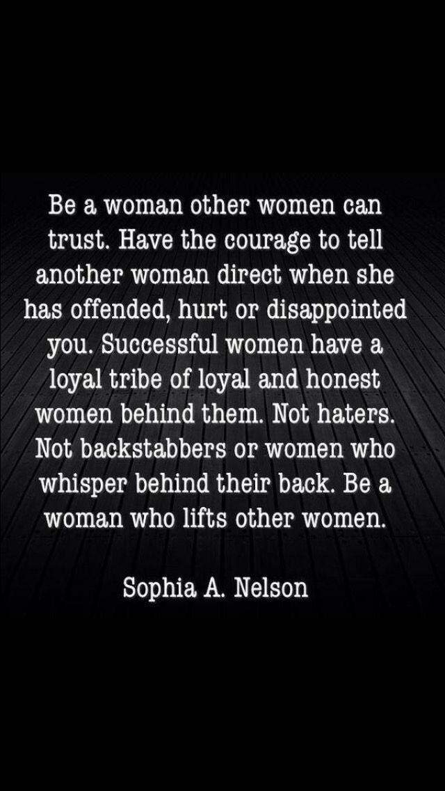 Be A Woman Other Women Can Trust Woman Quotes Me Quotes Words