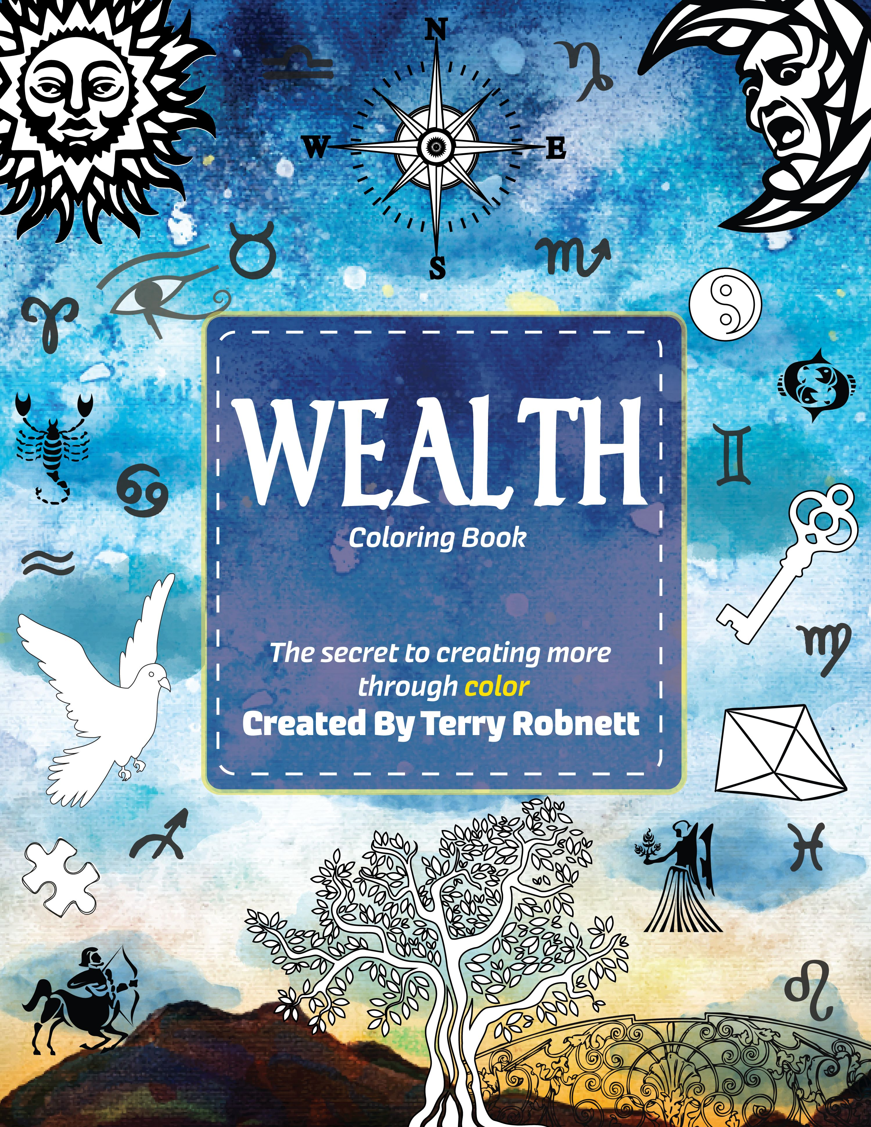 WEALTH COLORING BOOK  The secret to creating more through color is based on the concepts used in the law of attraction combined with the effects of color on the human mind.  According to the law of attraction, we bring things we desire into existence and attract through our thoughts and feelings.  The belief is that we create what we think about most.   For more life enhancing guidance go to:  www.LoveHealingBalance.com