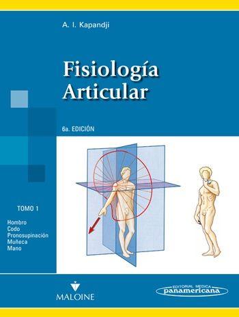 FISIOLOGÍA ARTICULAR - TOMO 1. MIEMBRO SUPERIOR Autores: A. I. ...
