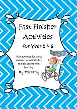Fast Finisher Activities. Students never finish activities they are given at the same time. There are always those children that complete their work before everyone else and how to keep them actively engaged is often a problem. We want them to continue to learn but we also don't want to punish them for finishing quickly by sending them off with more of the same.