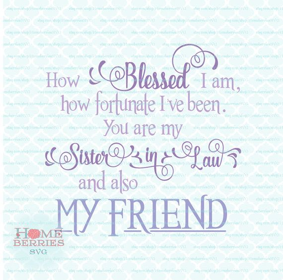How Blessed I Am How Fortunate I\'ve Been You Are My Sister ...